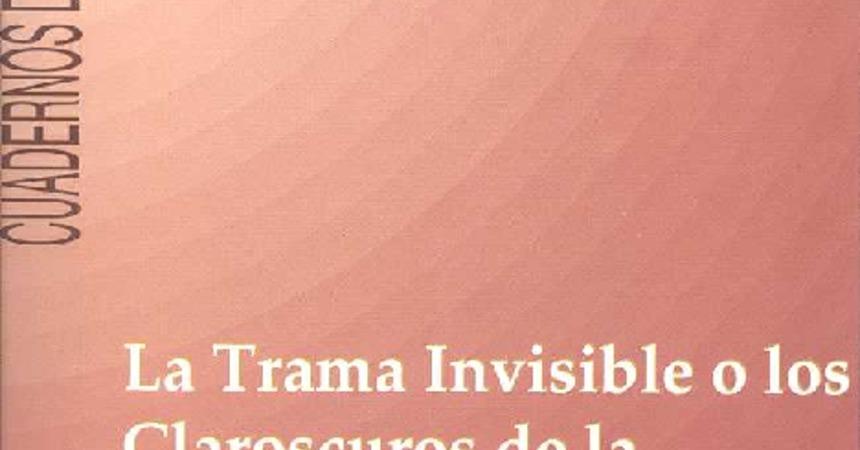 Cuadernos de Investigación Nº8 La Trama Invisible o los Claroscuros ...